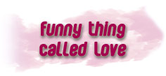 A Funny Thing Called Love