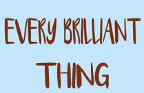Every Brilliant Thing (Digital Version)