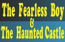THE FEARLESS BOY AND THE HAUNTED CASTLE