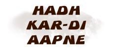 HADH KAR DI AAPNE Hindi Play/Drama - www MumbaiTheatreGuide com